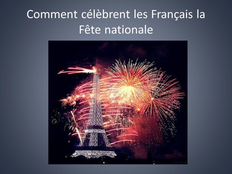 Comment célèbrent les Français la Fête nationale