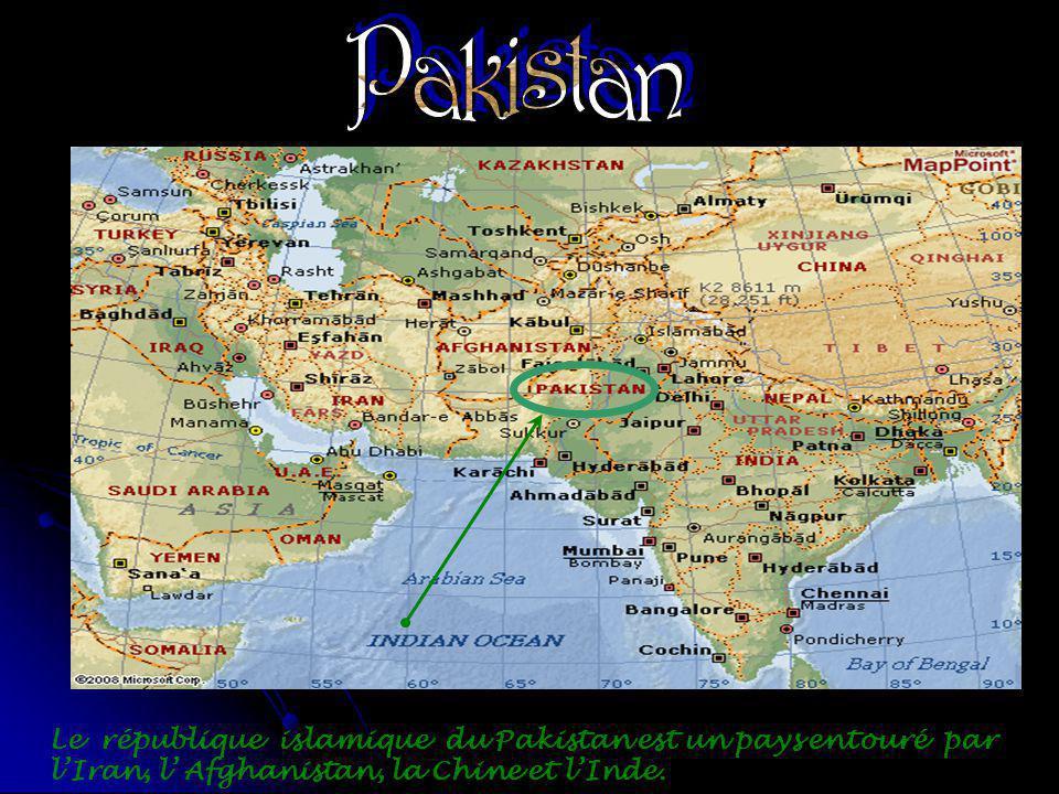 Pakistan Le république islamique du Pakistan est un pays entouré par l'Iran, l' Afghanistan, la Chine et l'Inde.