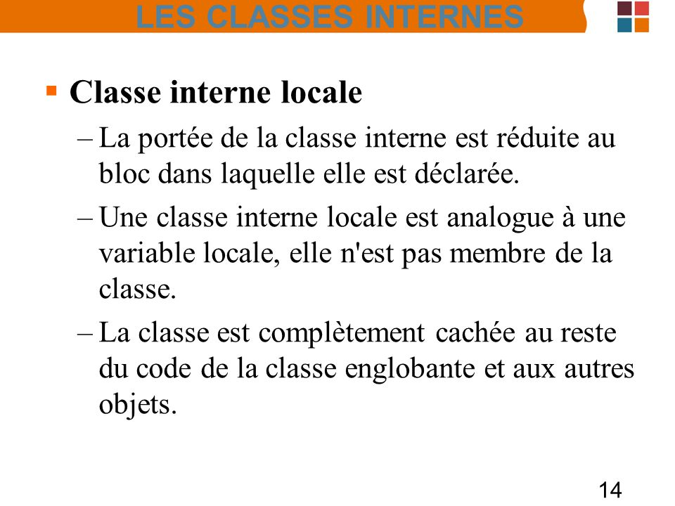 Classe interne locale LES CLASSES INTERNES