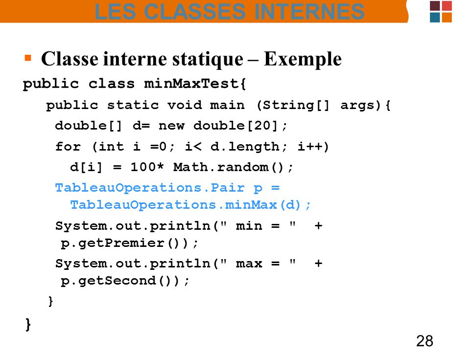 LES CLASSES INTERNES Classe interne statique – Exemple