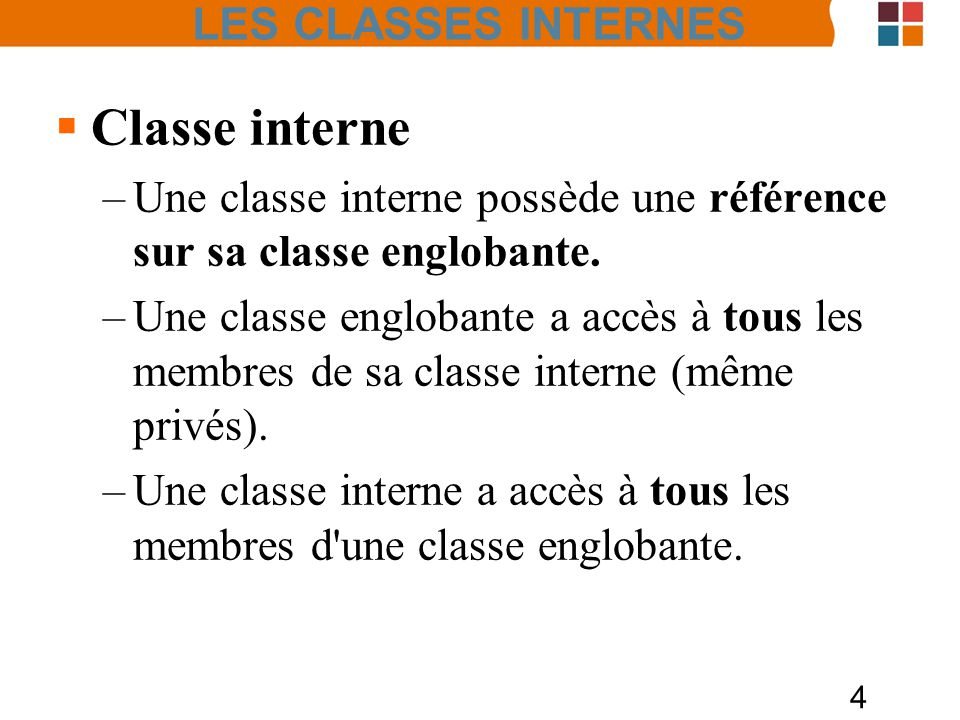 Classe interne LES CLASSES INTERNES