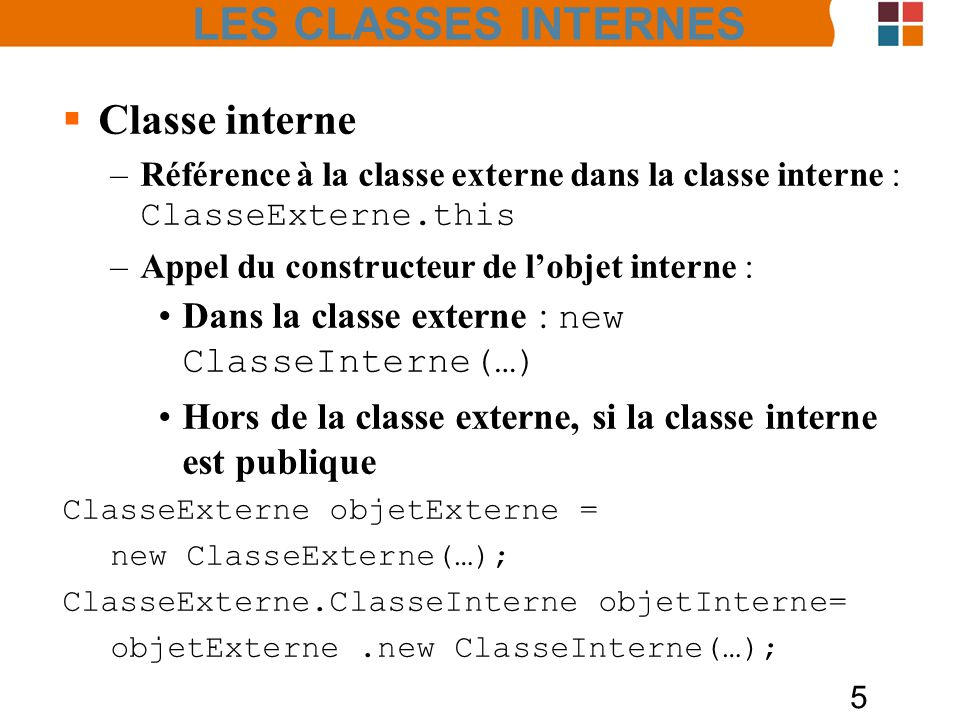 LES CLASSES INTERNES Classe interne