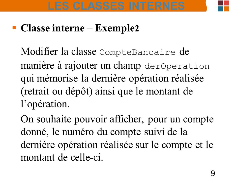 LES CLASSES INTERNES Classe interne – Exemple2.
