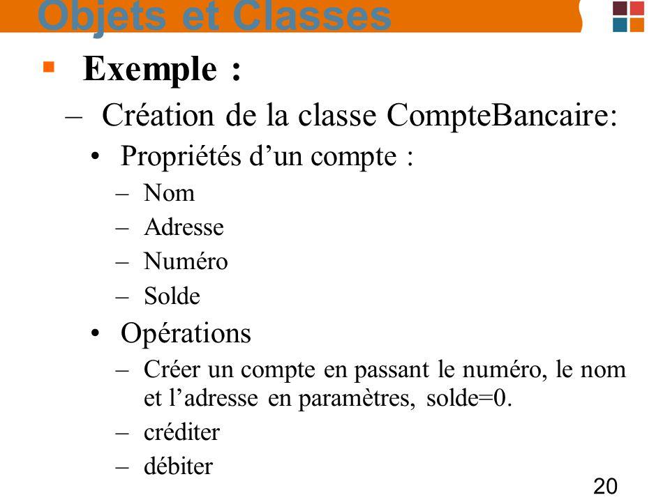 Objets et Classes Exemple : Création de la classe CompteBancaire: