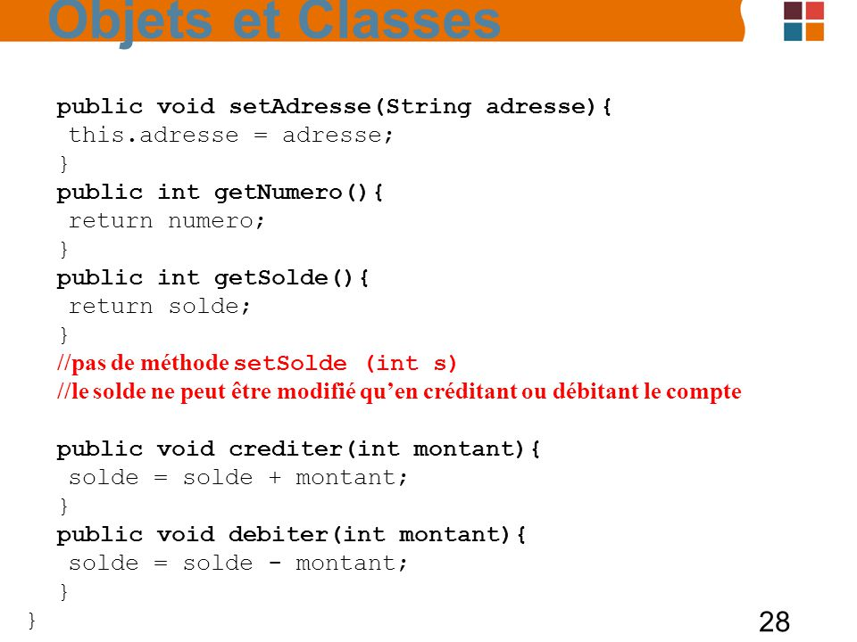 Objets et Classes public void setAdresse(String adresse){