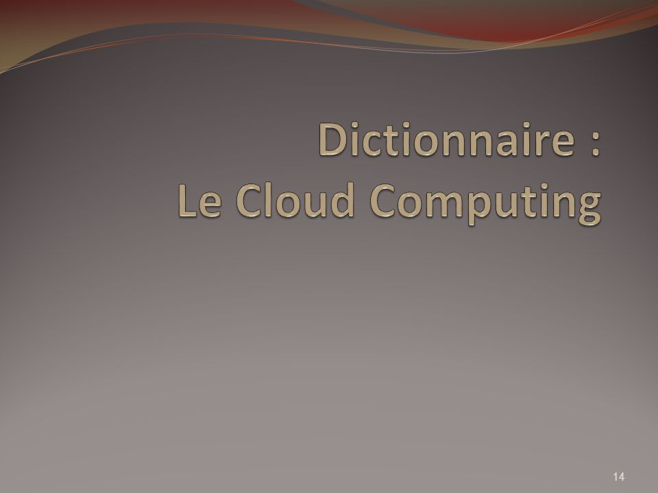 Dictionnaire : Le Cloud Computing
