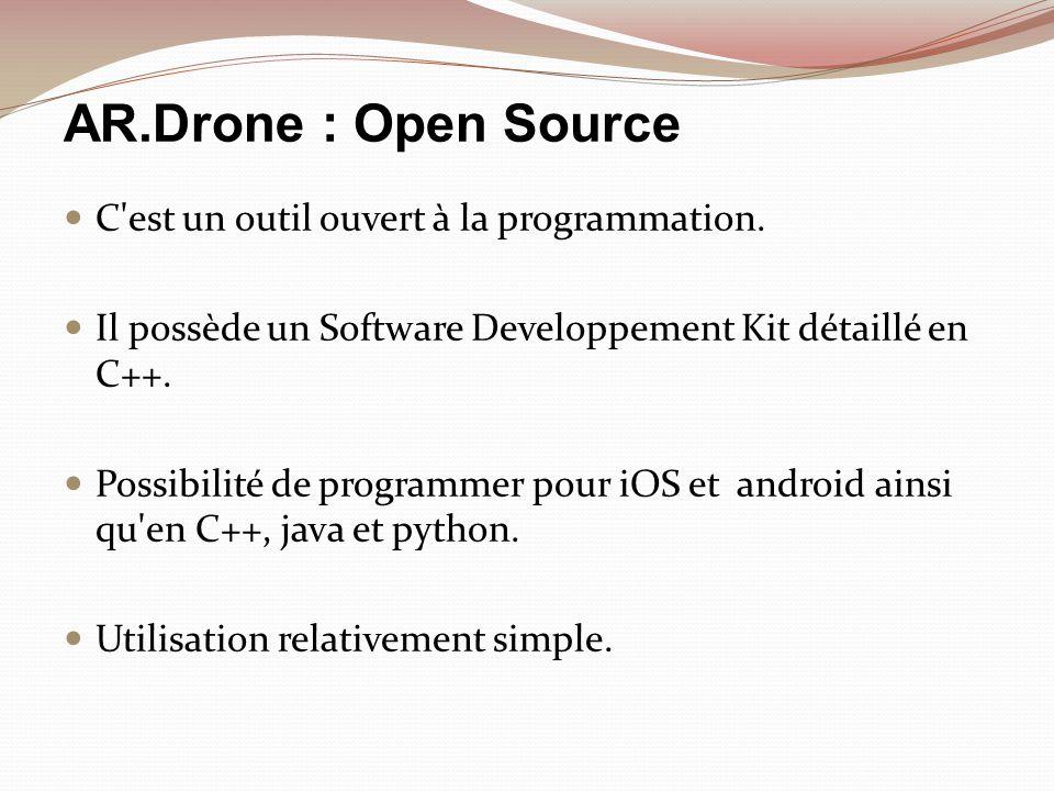 AR.Drone : Open Source C est un outil ouvert à la programmation.
