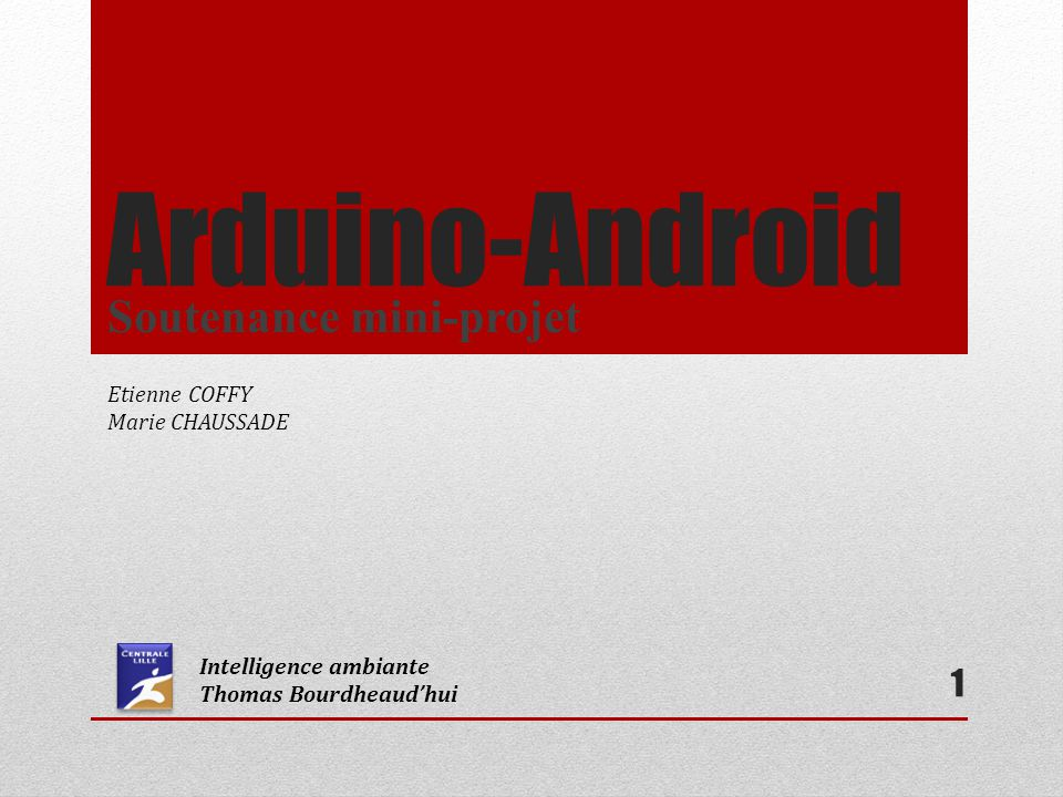 Arduino-Android Soutenance mini-projet Etienne COFFY Marie CHAUSSADE