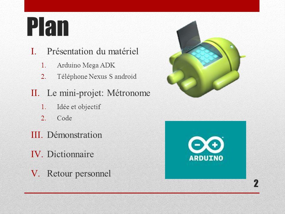 Plan Présentation du matériel Le mini-projet: Métronome Démonstration