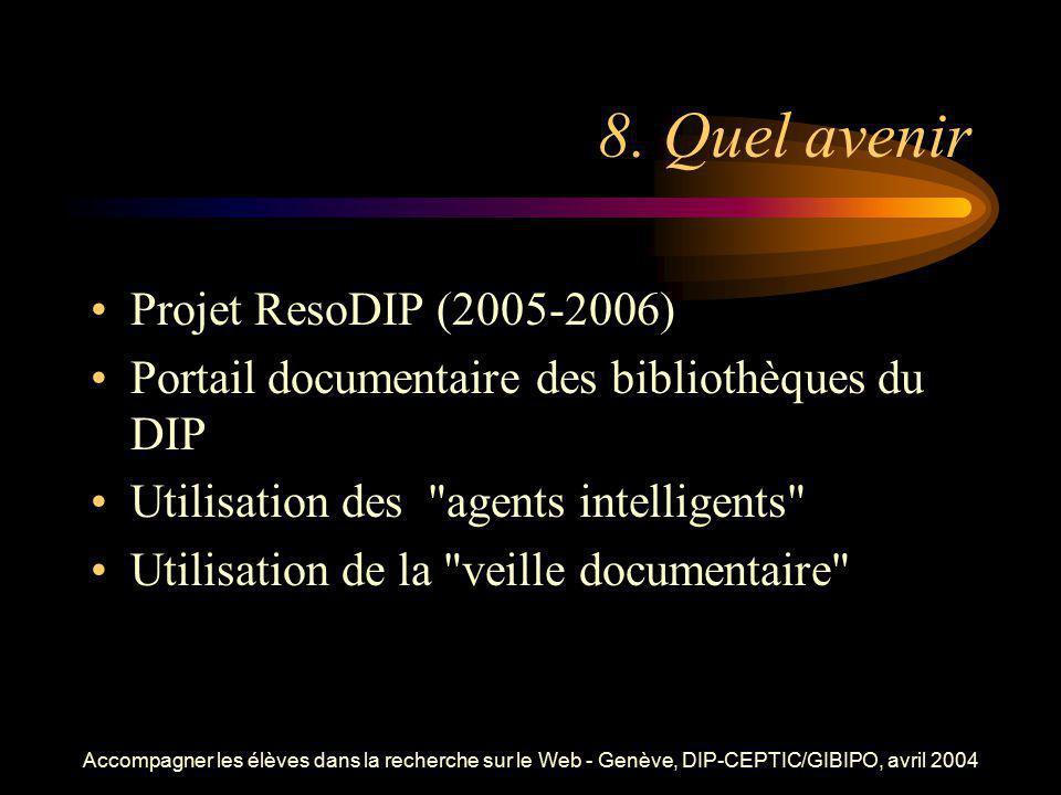 8. Quel avenir Projet ResoDIP (2005-2006)