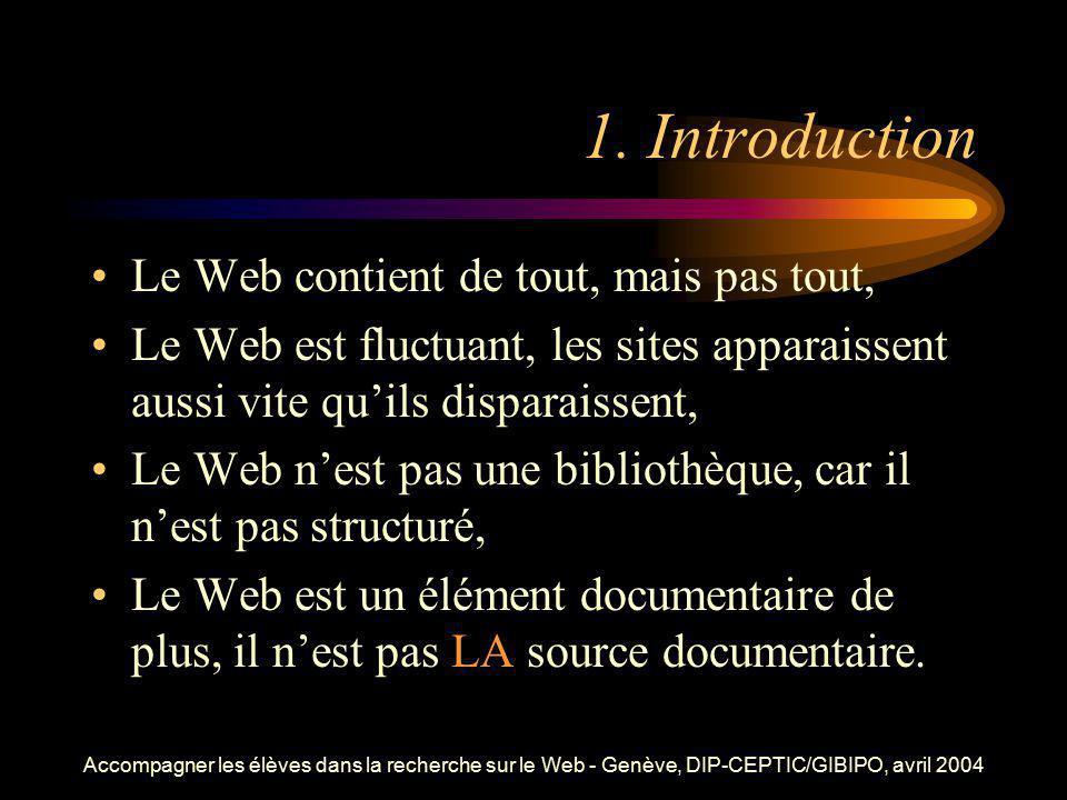 1. Introduction Le Web contient de tout, mais pas tout,