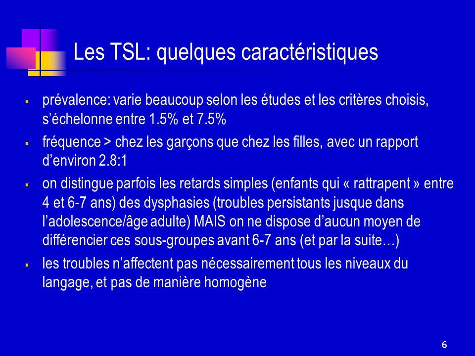 Les TSL: quelques caractéristiques