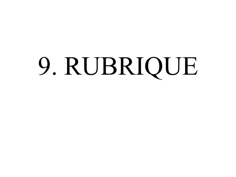9. RUBRIQUE
