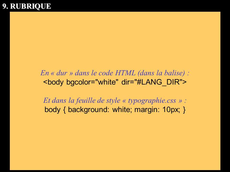 En « dur » dans le code HTML (dans la balise) :