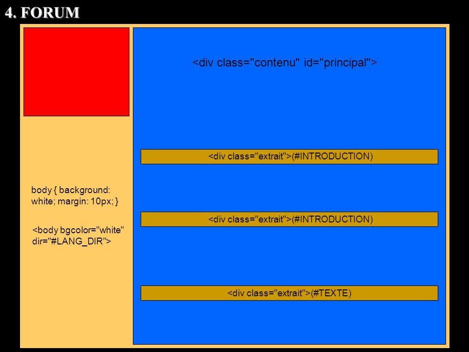 4. FORUM <div class= contenu id= principal >