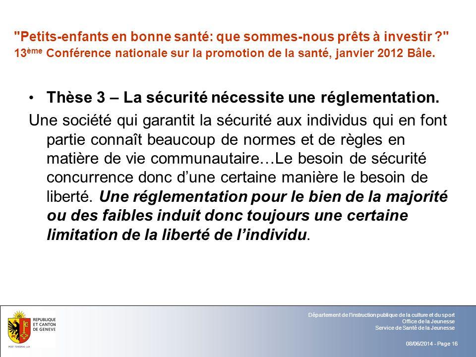 Thèse 3 – La sécurité nécessite une réglementation.