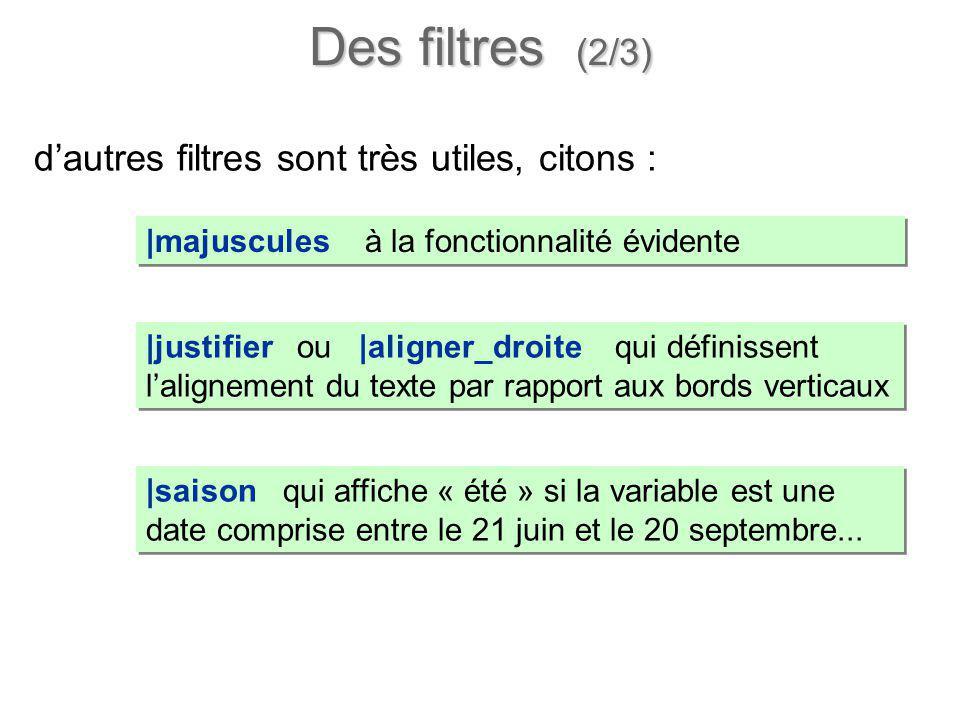 Des filtres (2/3) d'autres filtres sont très utiles, citons :