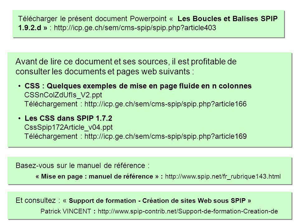 Télécharger le présent document Powerpoint « Les Boucles et Balises SPIP 1.9.2.d » : http://icp.ge.ch/sem/cms-spip/spip.php article403
