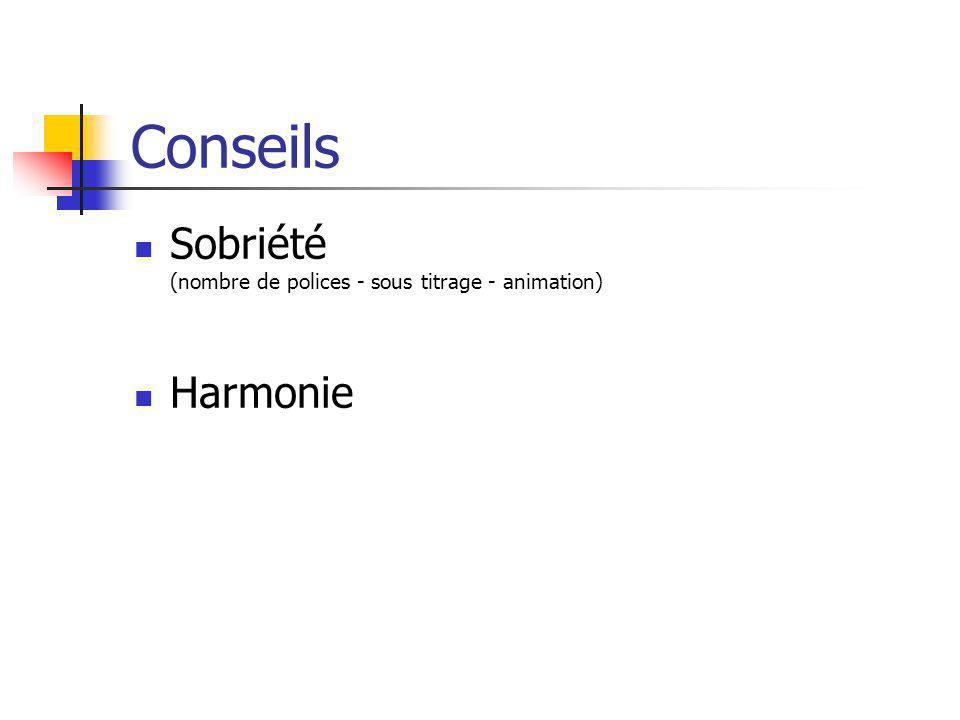 Conseils Sobriété (nombre de polices - sous titrage - animation)