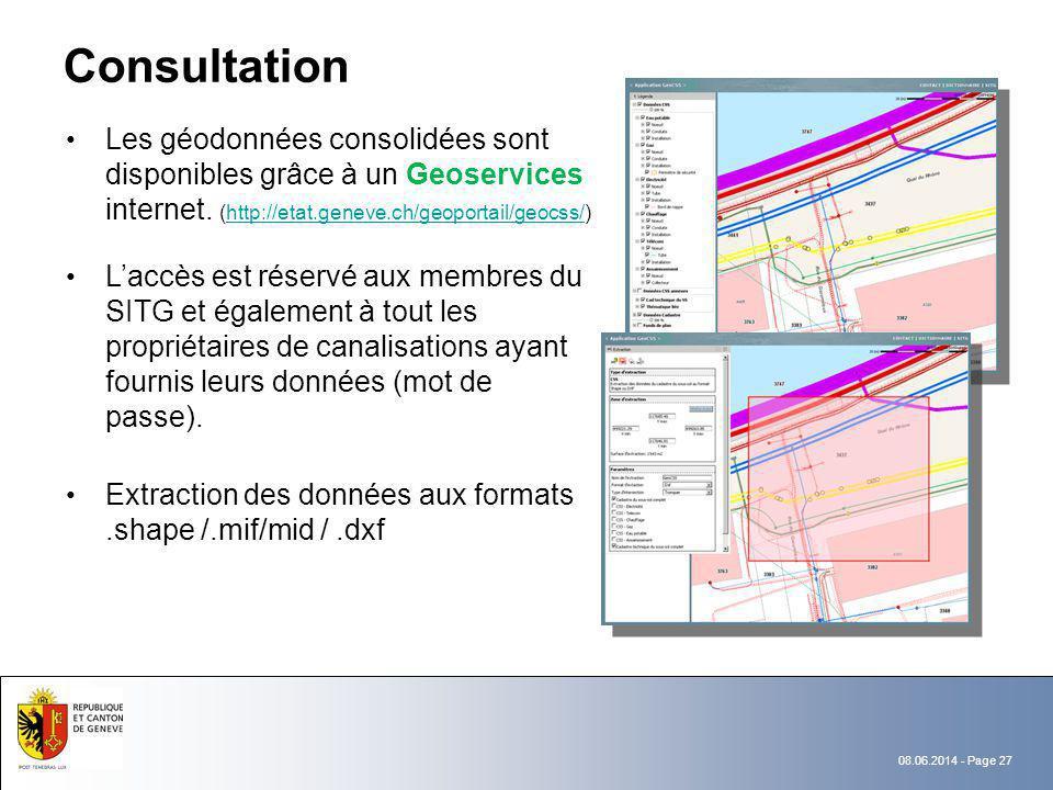 Consultation Les géodonnées consolidées sont disponibles grâce à un Geoservices internet. (http://etat.geneve.ch/geoportail/geocss/)