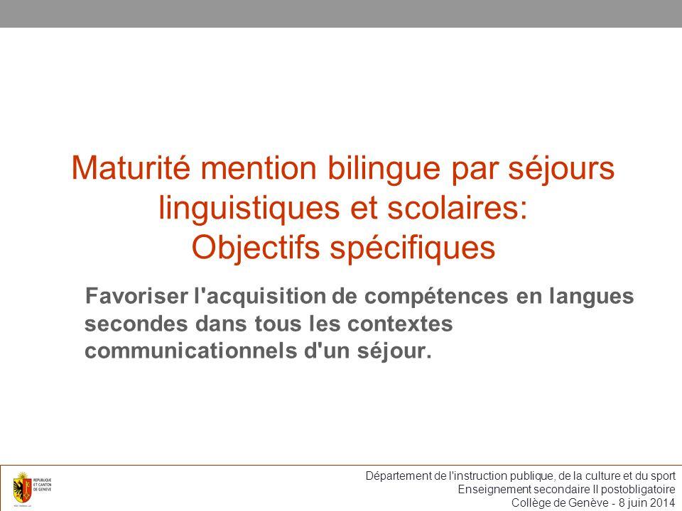Maturité mention bilingue par séjours linguistiques et scolaires: Objectifs spécifiques