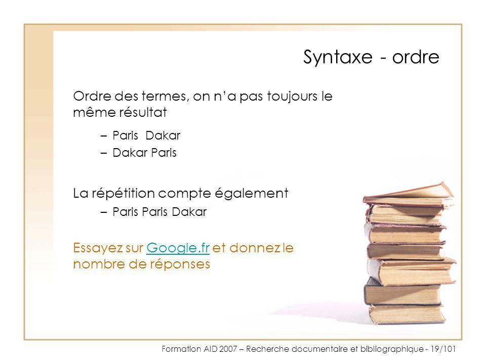 Syntaxe - ordre Ordre des termes, on n'a pas toujours le même résultat