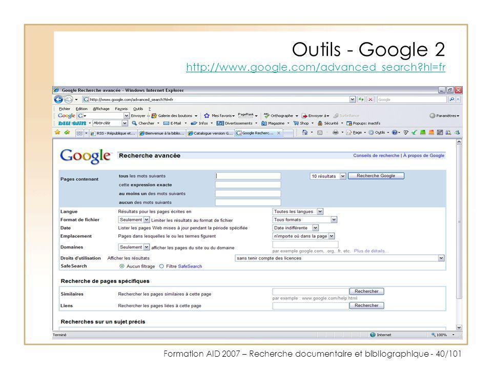 Outils - Google 2 http://www.google.com/advanced_search hl=fr