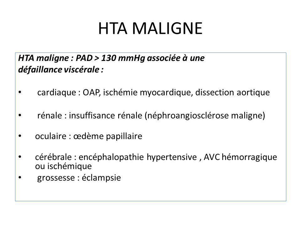 HTA MALIGNE HTA maligne : PAD > 130 mmHg associée à une