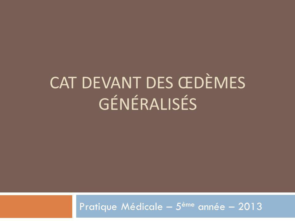 CAT Devant des œdèmes généralisés