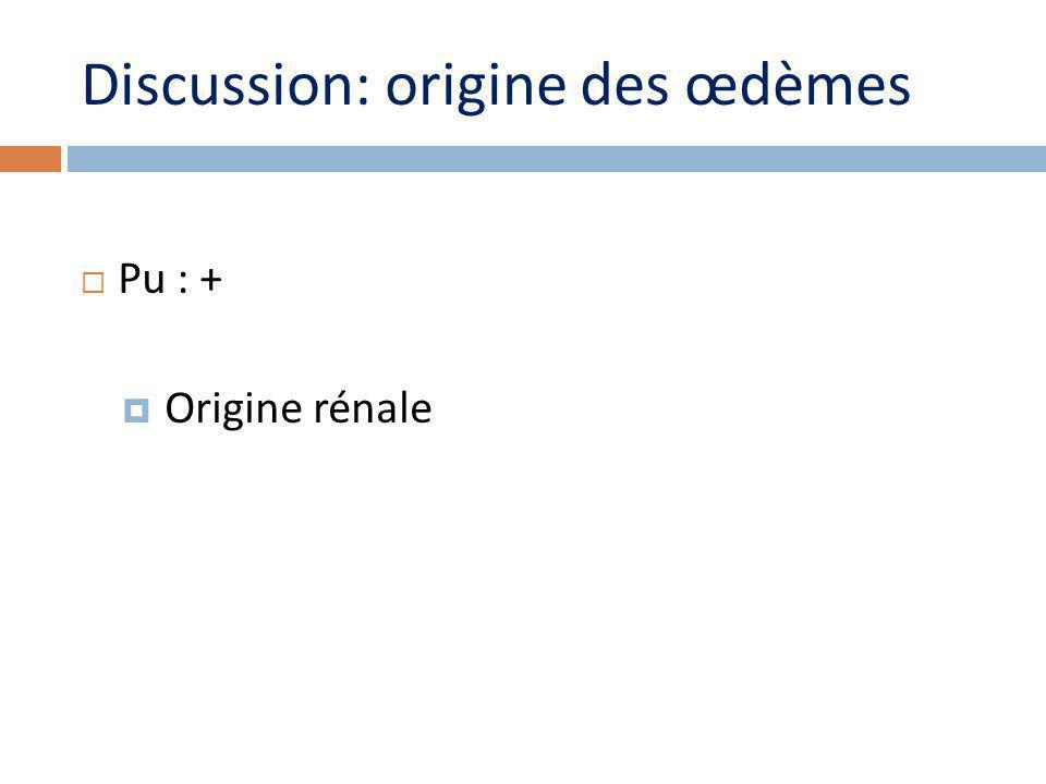 Discussion: origine des œdèmes