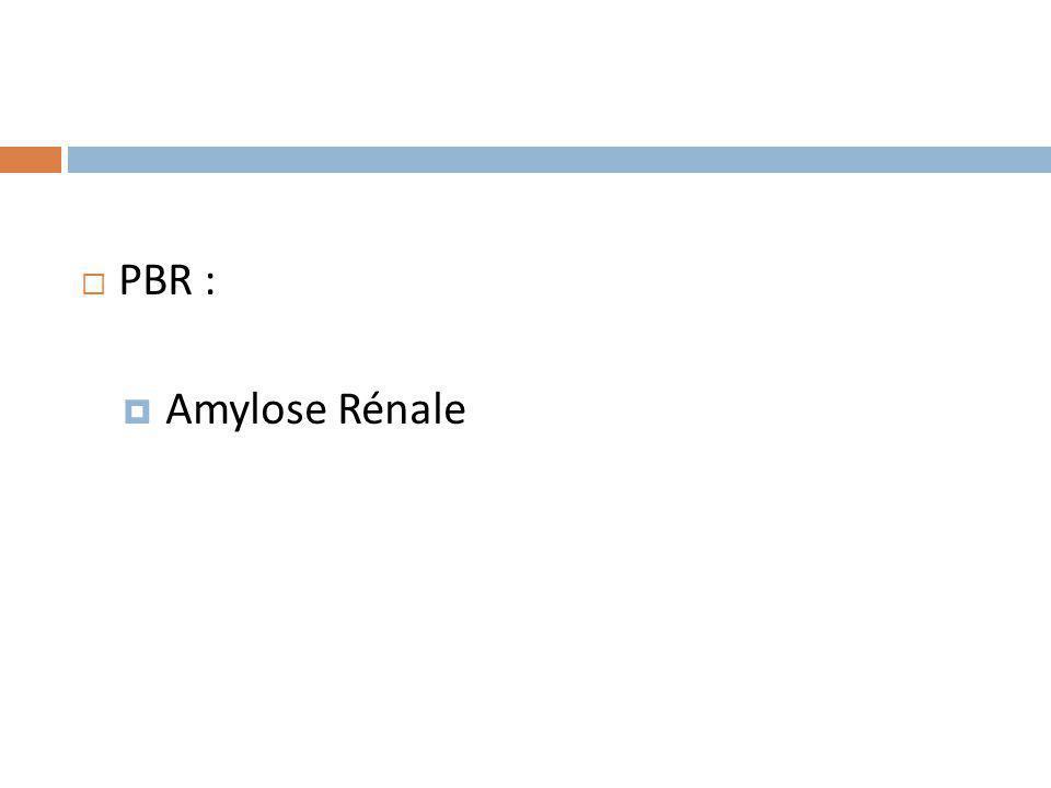 PBR : Amylose Rénale