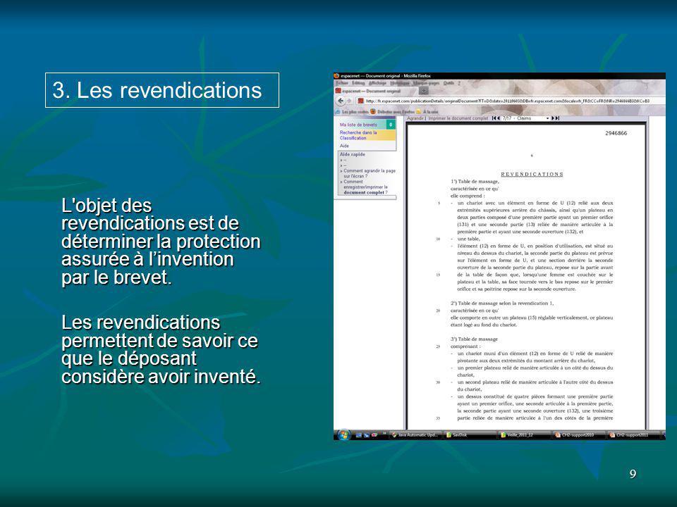 3. Les revendications L objet des revendications est de déterminer la protection assurée à l'invention par le brevet.