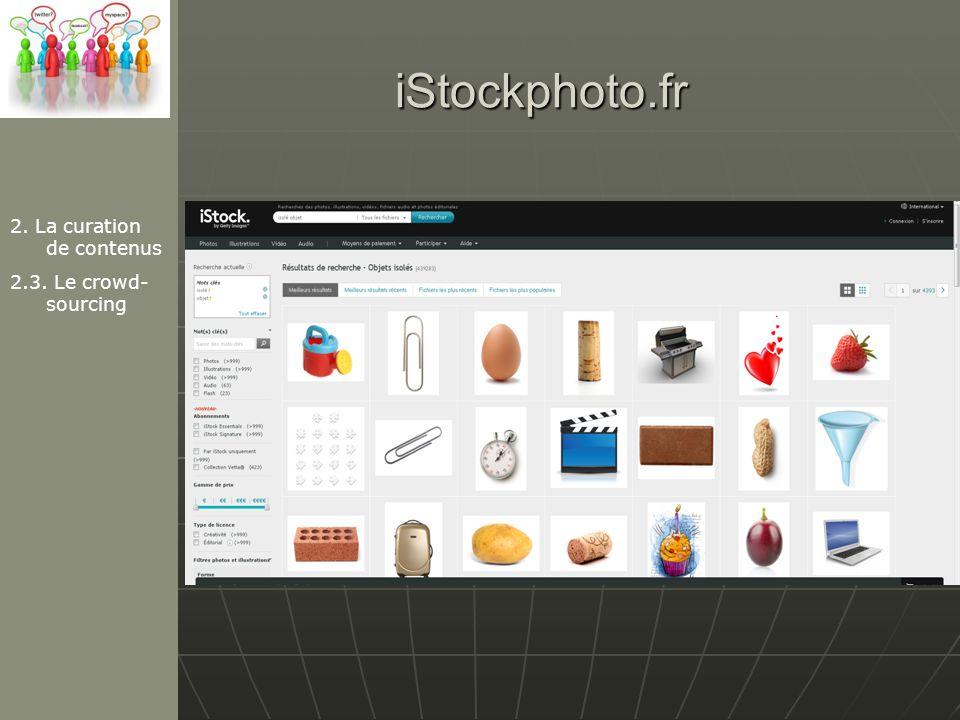 iStockphoto.fr 2. La curation de contenus 2.3. Le crowd-sourcing