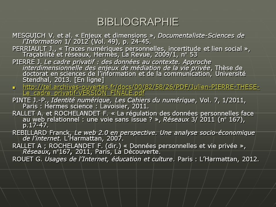 BIBLIOGRAPHIE MESGUICH V. et al. « Enjeux et dimensions », Documentaliste-Sciences de l Information 1/ 2012 (Vol. 49), p. 24-45.