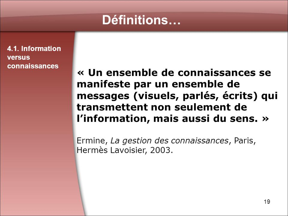 Définitions… 4.1. Information versus connaissances.