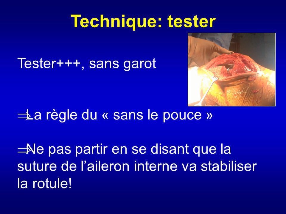 Technique: tester Tester+++, sans garot La règle du « sans le pouce »