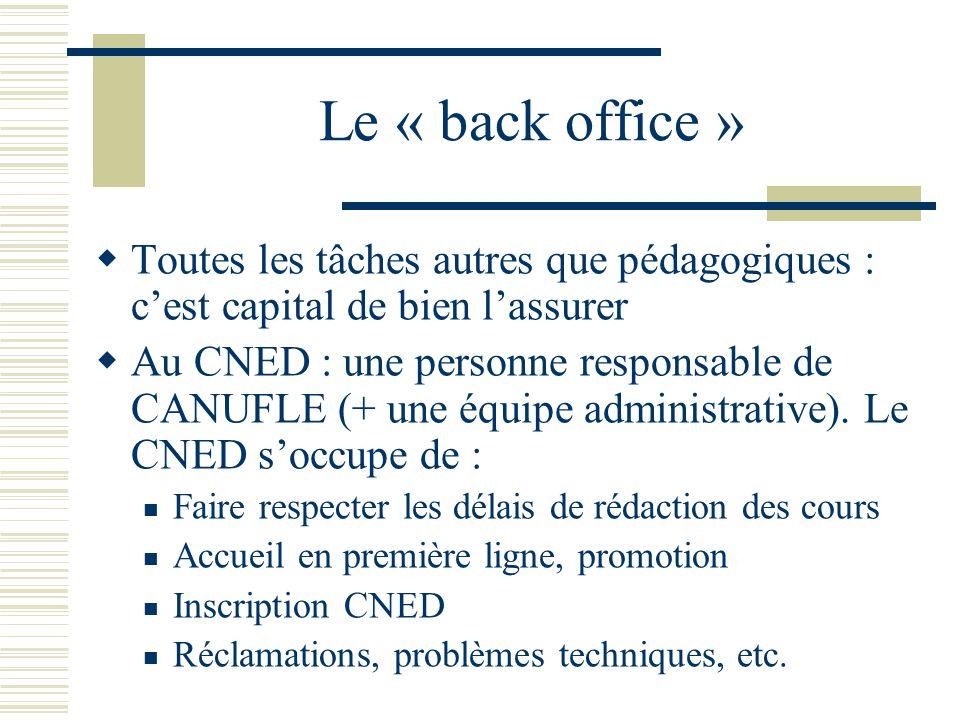 Le « back office » Toutes les tâches autres que pédagogiques : c'est capital de bien l'assurer.