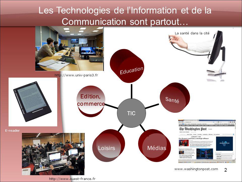 Les Technologies de l'Information et de la Communication sont partout…