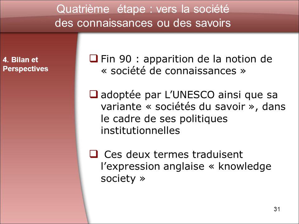 Quatrième étape : vers la société des connaissances ou des savoirs