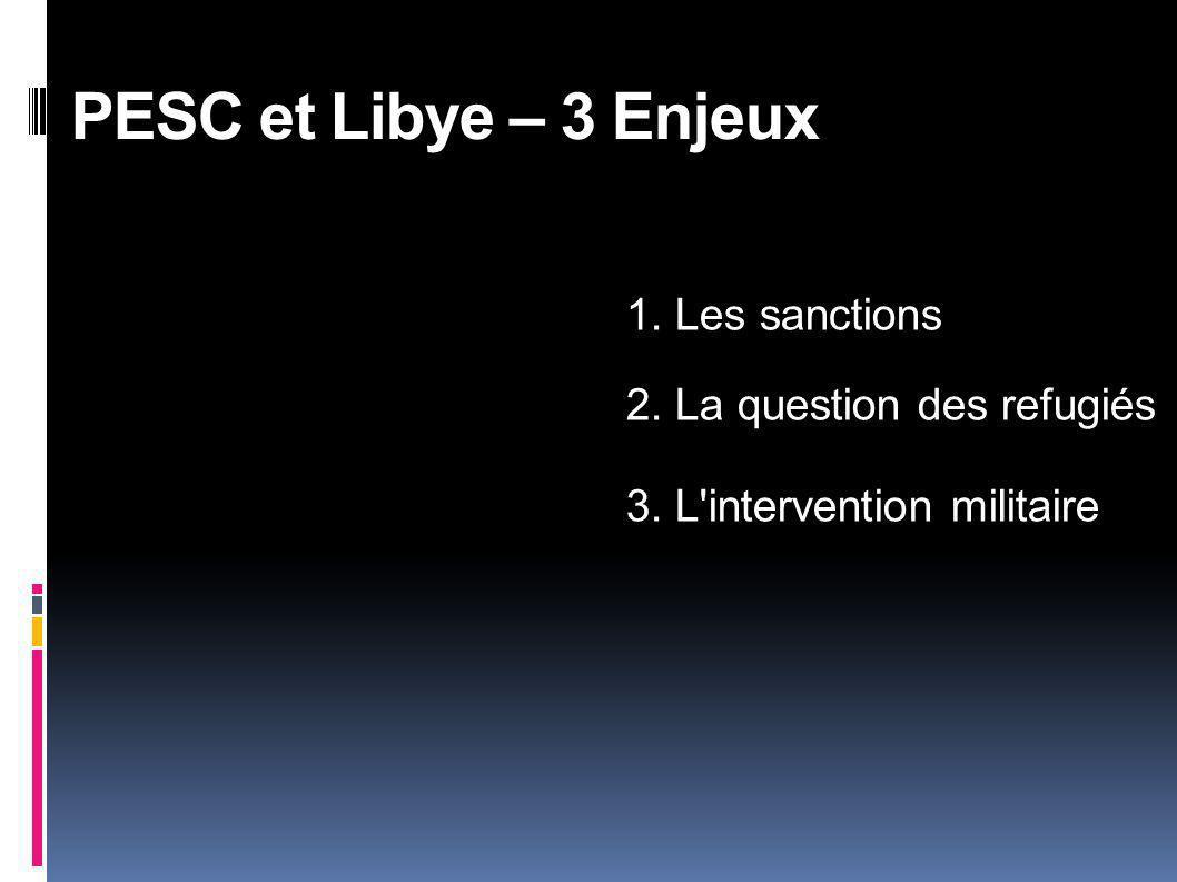 PESC et Libye – 3 Enjeux 1. Les sanctions 2. La question des refugiés