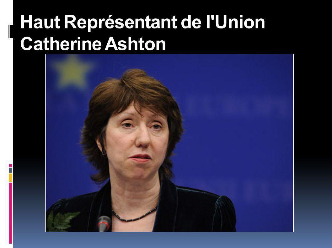 Haut Représentant de l Union Catherine Ashton