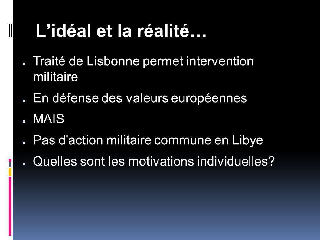 L'idéal et la réalité… Traité de Lisbonne permet intervention militaire. En défense des valeurs européennes.