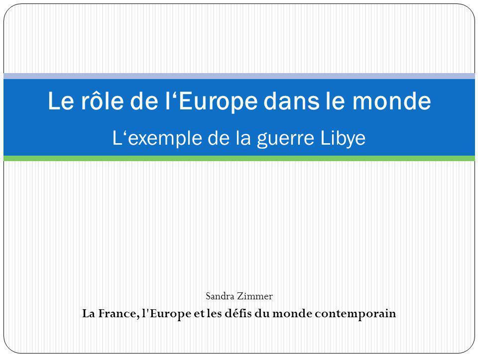 Le rôle de l'Europe dans le monde L'exemple de la guerre Libye