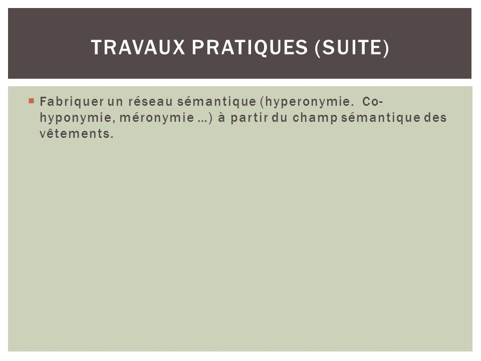 Travaux PRATIQUES (suite)