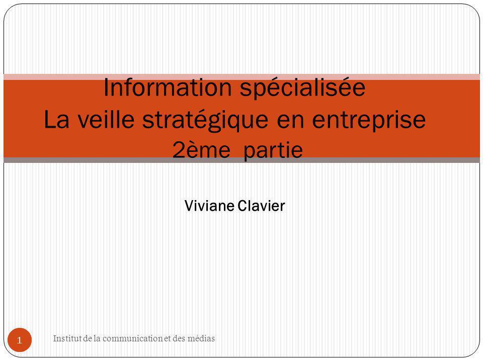 Information spécialisée La veille stratégique en entreprise 2ème partie Viviane Clavier