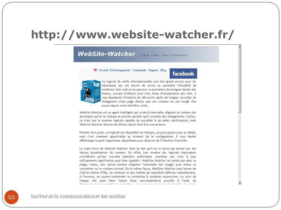http://www.website-watcher.fr/ 53 Institut de la communication et des médias 53