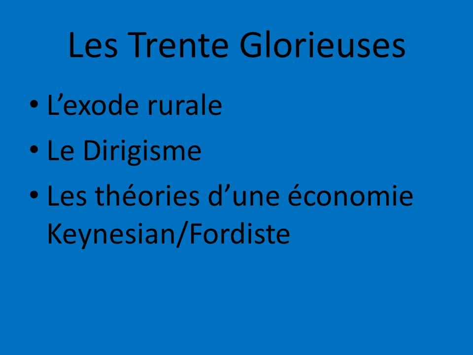 Les Trente Glorieuses L'exode rurale Le Dirigisme