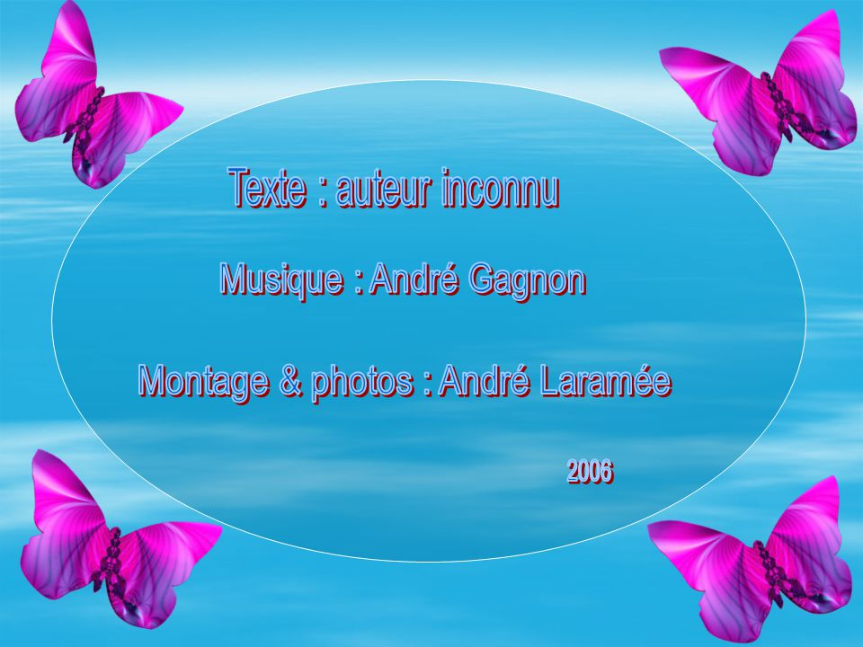 Montage & photos : André Laramée