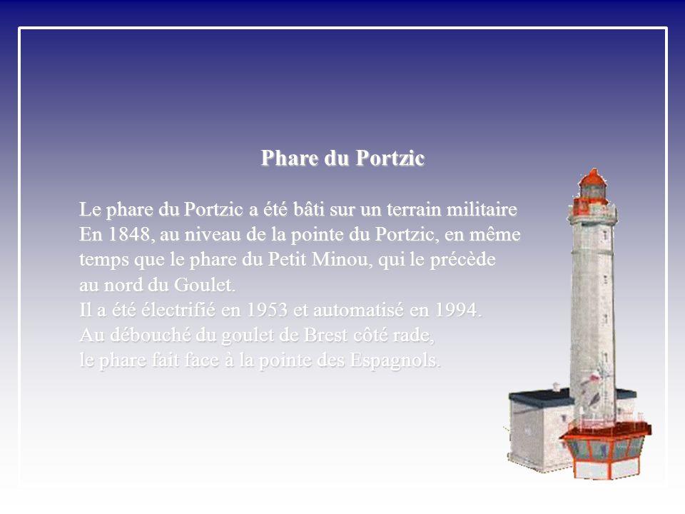 Phare du Portzic Le phare du Portzic a été bâti sur un terrain militaire. En 1848, au niveau de la pointe du Portzic, en même.