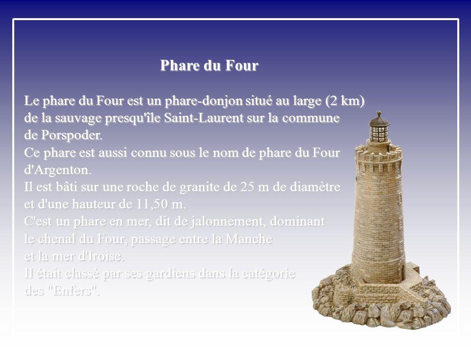 Phare du Four Le phare du Four est un phare-donjon situé au large (2 km) de la sauvage presqu île Saint-Laurent sur la commune.